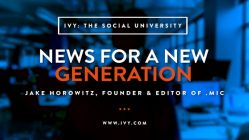 Mic's Jake Horowitz Explains How Millennials Can Work Together To Create Change